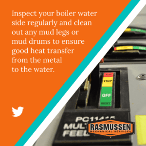 inspect boiler water side regularly and clean out mud legs and drums